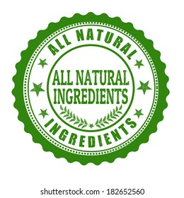 All natural ingredients grunge rubber stamp on white, vector illustration