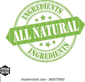 All natural and ingrenients grunge rubber stamp, vector illustration