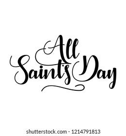 All Saint's Day hand lettering inscription to 2th november holiday design. Calligraphy phrase for Christmas. Hand drawn lettering for Xmas greetings cards, invitations. Good for t-shirt, mug, banners.