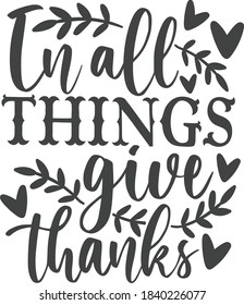 In all things give thanks   Thanksgiving quote
