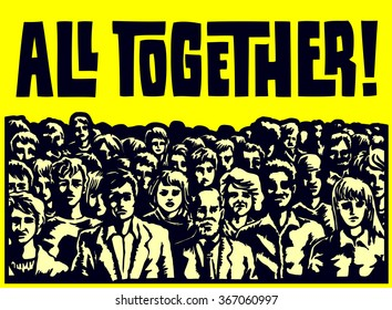 All together! Large group of people crowd gathering together to protest, claim justice or fight for common cause, class action, cooperation, teamwork concept vector illustration