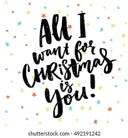 All I wand for Christmas is you. Funny saying for Christmas cards, black brush calligraphy on stars background.