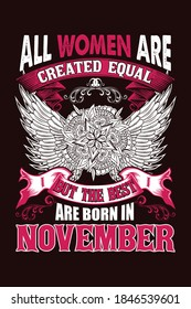 All women are created equal but the best are born in November - Print ready vector file for t-shirt, sticker, label, mug, banner, poster