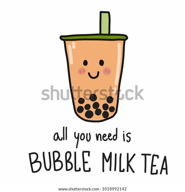 All you need is bubble milk tea cartoon vector illustration doodle style