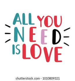 All you need is love. Vector hand drawn lettering illustration concept for Valentine's Day on white background.