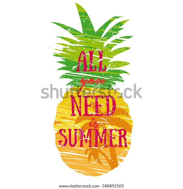 All you need is summer pineapple illustration, typography, t-shirt graphics, vectors, web. Colorfull print