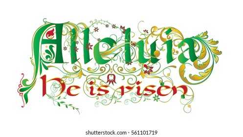 Alleluia, He is risen! - Easter resurrection holiday inscription in a medieval illuminated manuscript style, color vector illustration
