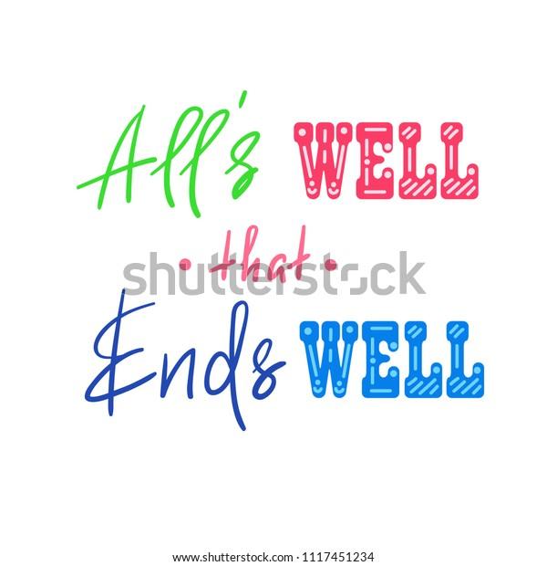 Alls Well That Ends Well Handwritten Stock Vector Royalty