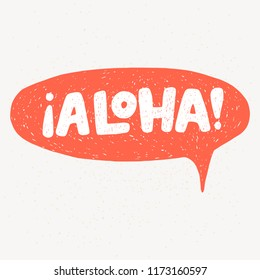 'Aloha' hand lettering. Fun doodle style typographic headline in orange speech bubble.