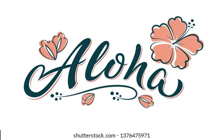 Aloha hand lettering text with hibiscus flower. Hawaii floral t-shirt print. Summer hello phrase in soft colours. Isolated vector template for poster, greeting card, bags, beach party invitation