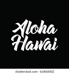aloha hawai, text design. Vector calligraphy. Typography poster. Usable as background.