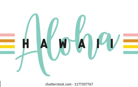 Aloha hawaii. Tee print with slogan. Typography for t shirt, hoody or sweatshirt.