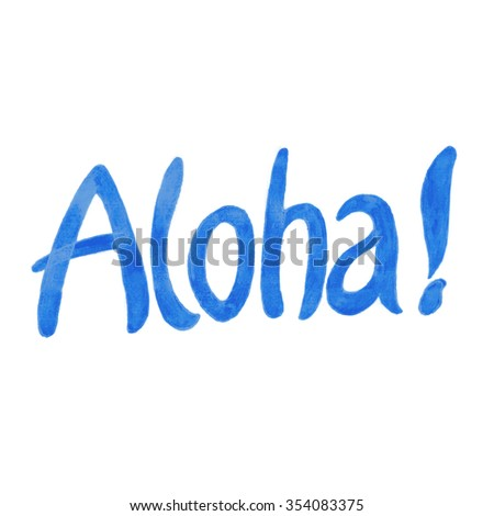 Aloha hawaiian greeting meaning hello watercolor lettering stock hawaiian greeting meaning hellowatercolor lettering m4hsunfo