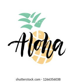 Aloha - ink hand drawn brush lettering with pineapple. T-shirt design. Modern faux calligraphy. Template for card, poster. Vector illustration