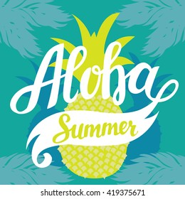 Aloha Summer - motivation slogan poster with pine apple