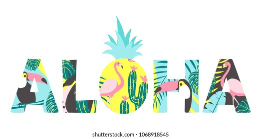 Aloha text with toucan, flamingo, pineapple and exotic leaves. Can be used for poster, greeting card, bags, t-shirt. Vector illustration