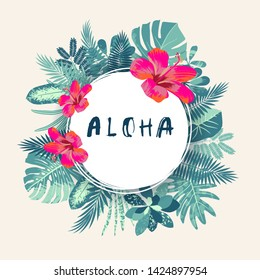 Aloha. Trendy summer tropical print. Round frame, hand drawn exotic tropical leaves, plants, monstera leaf, hibiscus flower. Modern calligraphy. Vector vintage style illustration