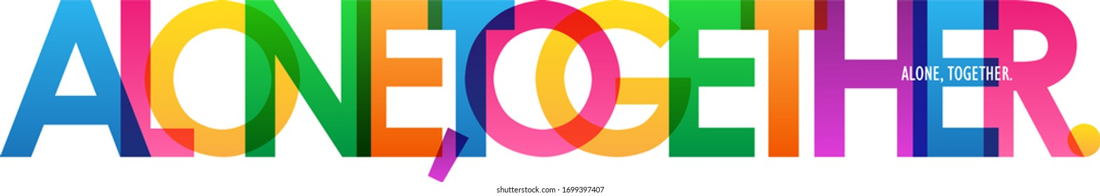 ALONE, TOGETHER. colorful vector typography banner