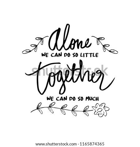 Alone We Can Do Little Together Stock Vector Royalty Free