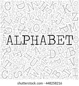 Alphabet theme with letter pattern on the background. Grey vector letters with highlighted word Alphabet in typewriter font on white background.