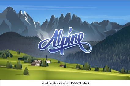 Alpine lettering and Incredible mountain landscape.Fabulous best alpine resort of the world,village with magical Dolomites mountains in the background.Modern vector concept illustration.