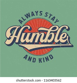 Alwas Stay Humble - Tee Design For Printing
