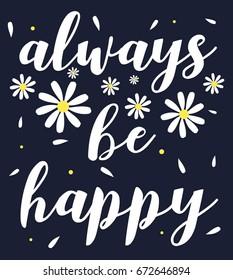 always be happy slogan and daisy vector.