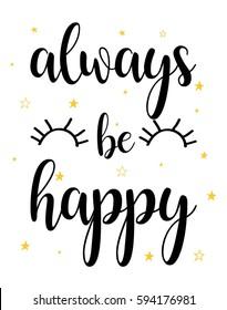 always be happy typography vector.