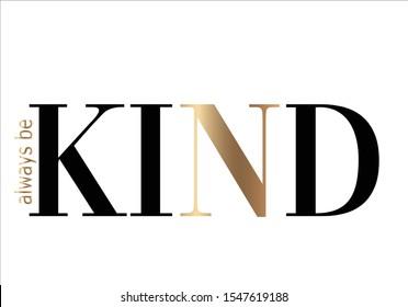 Always Be Kind Images Stock Photos  Vectors  Shutterstock