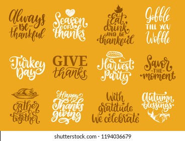 Always Be Thankful, Gather Together, Savor The Moment, Harvest Party etc., vector handwritten calligraphy set.Drawn illustrations for Thanksgiving day. Used for invitation, greeting card, poster.