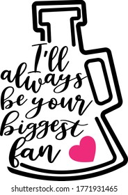 I'll always be your biggest fan quotes