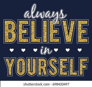 always believe in yourself with glitter slogan.