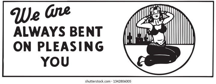 Always Bent On Pleasing You