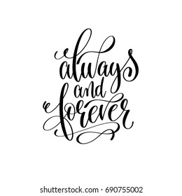 always and forever black and white hand lettering script to wedding holiday invitation, celebration marriage phrase to greeting card, poster, quote design, calligraphy vector illustration