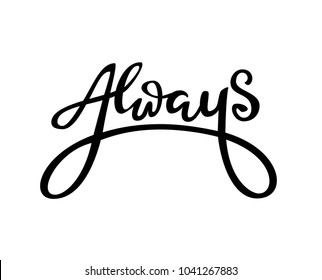 always - lettering logo, Hand sketched card always. Hand drawn always lettering sign. Banner, postcard, poster, stickers, tag. Always Vector illustration