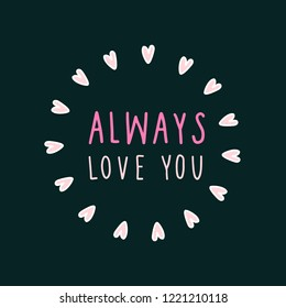 Always love you framed with hearts vector