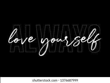 Always Love Yourself Text for Fashion, Poster and Card Prints