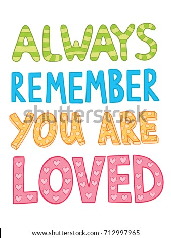 Always Remember You Loved Poster Important Stock Vector Royalty
