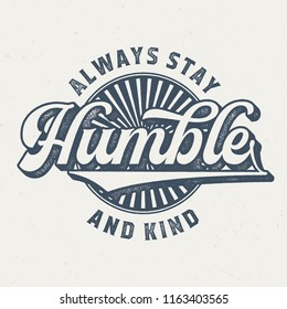 Always Stay Humble - Aged Tee Design For Printing