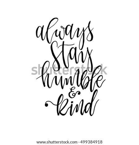 Always Stay Humble Kind Inspirational Phrase Stock Vector Royalty