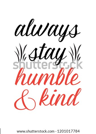 Always Stay Humble Kind Vector Hand Stock Vector Royalty Free