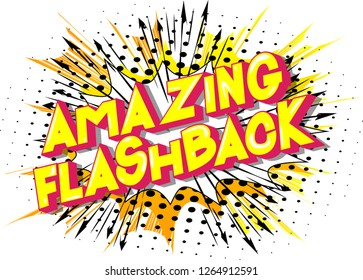 Amazing Flashback - Vector illustrated comic book style phrase on abstract background.
