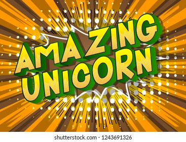 Amazing Unicorn - Vector illustrated comic book style phrase on abstract background.