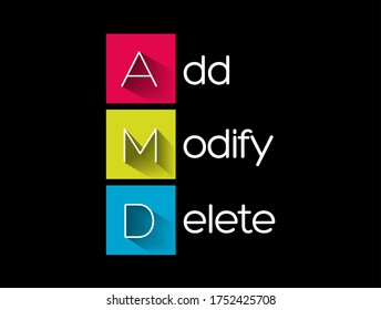 AMD - Add, Modify, Delete acronym, business concept background