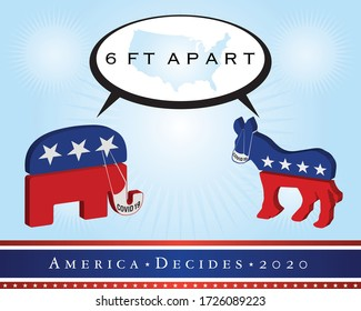 America threatened by the covid-19 virus at a time the country will vote. 6 ft apart represents the different and opposite points of views of Republicans and Democrats.