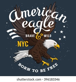 """American Bald Eagle on a grunge background and inscription """"Born to be free"""". T-shirt apparel print graphics."""