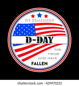 American D-Day Anniversary Vector Remembering Those Who Have Fallen