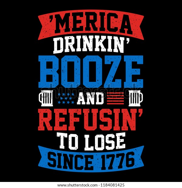 American Drinking Quote Since 1776 Stock Vector (Royalty Free