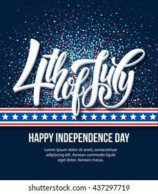 American Independence Day lettering design. A template background for greeting cards, posters, leaflets and brochure. Vector illustration EPS10
