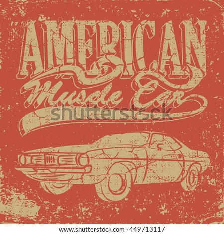 601e6b20 American muscle car for printing with grunge texture, vintage .Tee print.T-shirt  Design, vector illustration - Vector